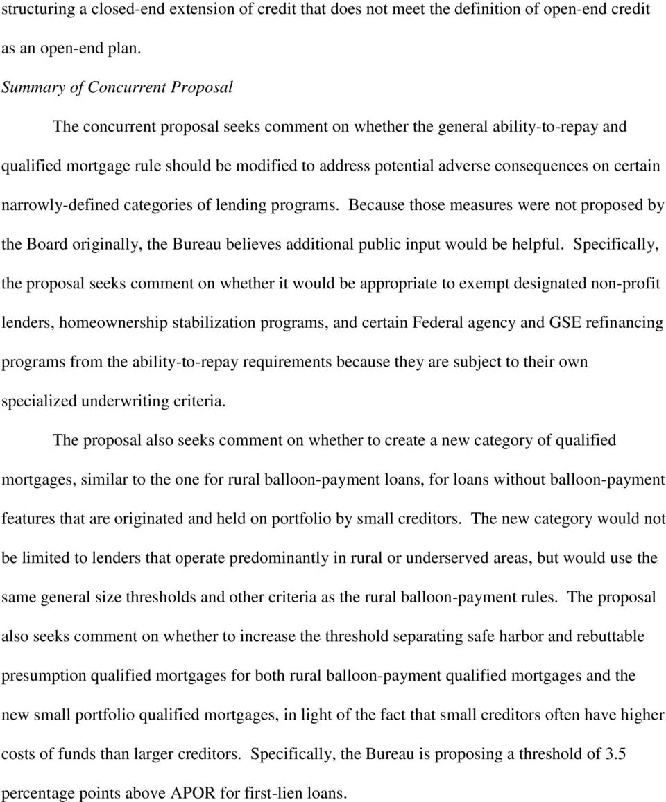 on certain narrowly-defined categories of lending programs. Because those measures were not proposed by the Board originally, the Bureau believes additional public input would be helpful.