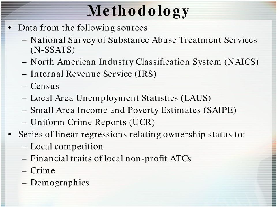 Unemployment Statistics (LAUS) Small Area Income and Poverty Estimates (SAIPE) Uniform Crime Reports (UCR) Series