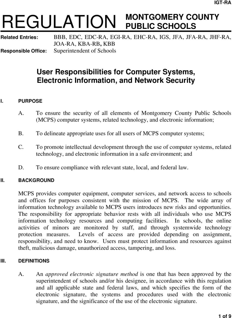 To ensure the security of all elements of Montgomery County Public Schools (MCPS) computer systems, related technology, and electronic information; B.