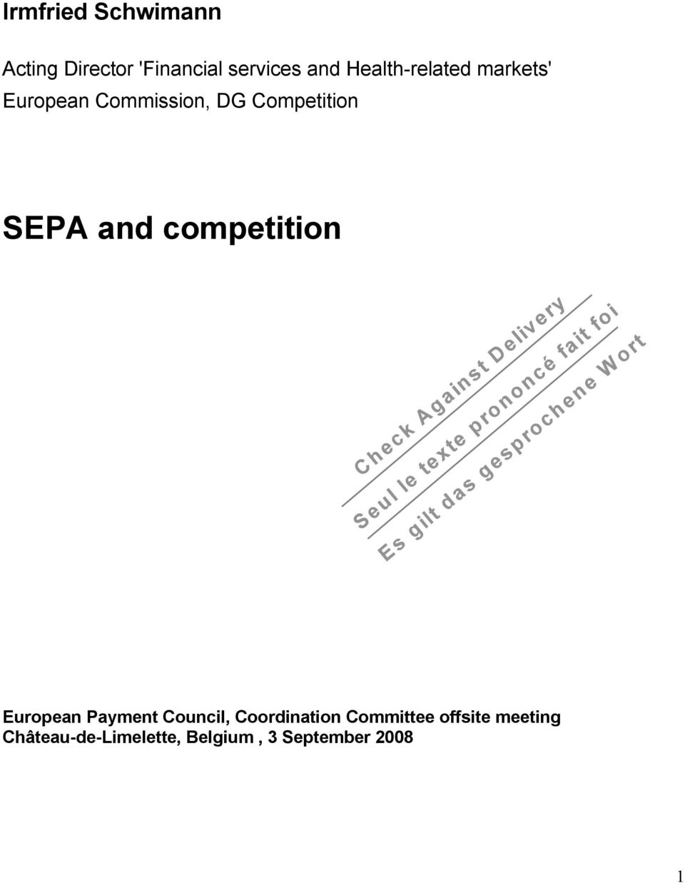 SEPA and competition European Payment Council, Coordination