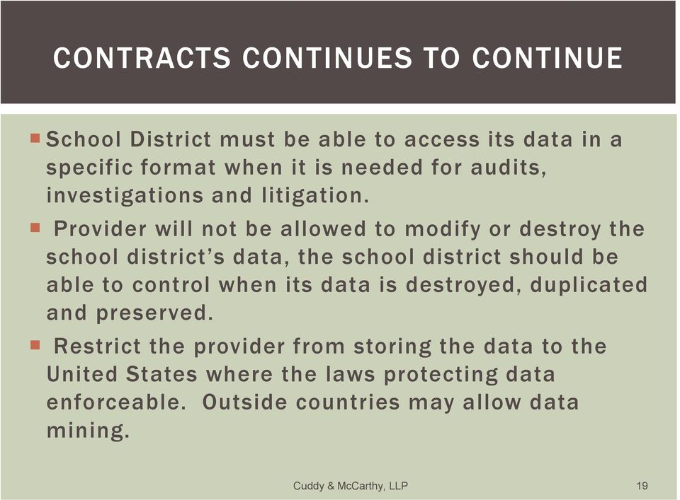 Provider will not be allowed to modify or destroy the school district s data, the school district should be able to control when