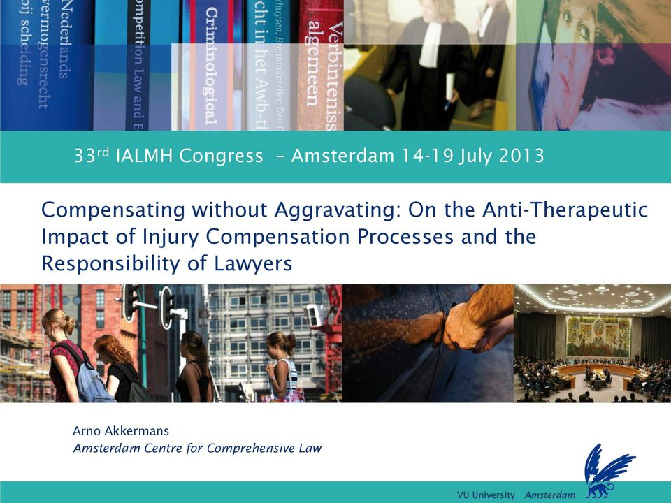Anti-Therapeutic Impact of Injury Compensation Processes and the