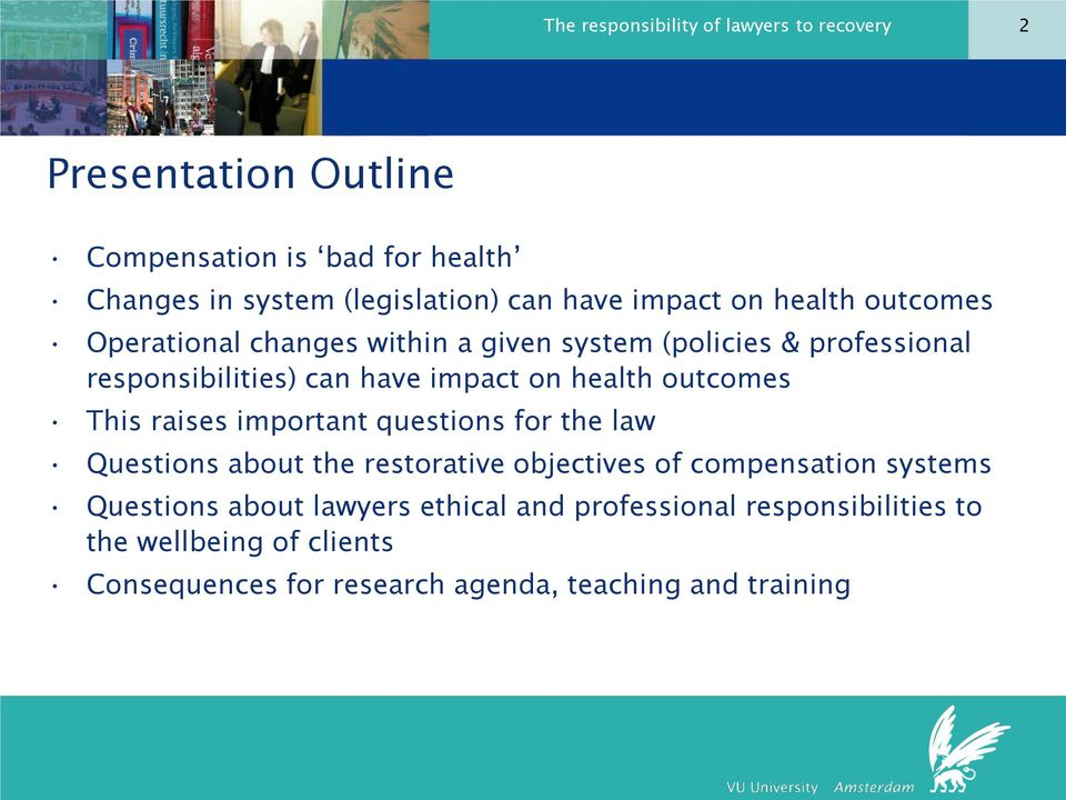 health outcomes This raises important questions for the law Questions about the restorative objectives of compensation systems