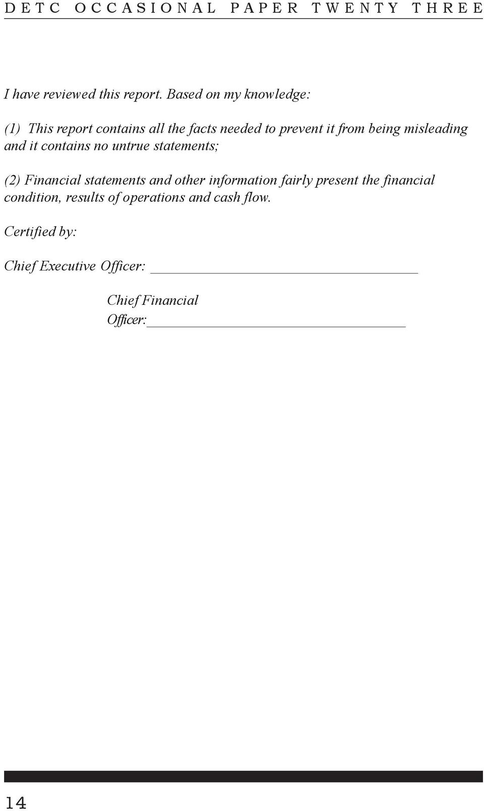 being misleading and it contains no untrue statements; (2) Financial statements and other