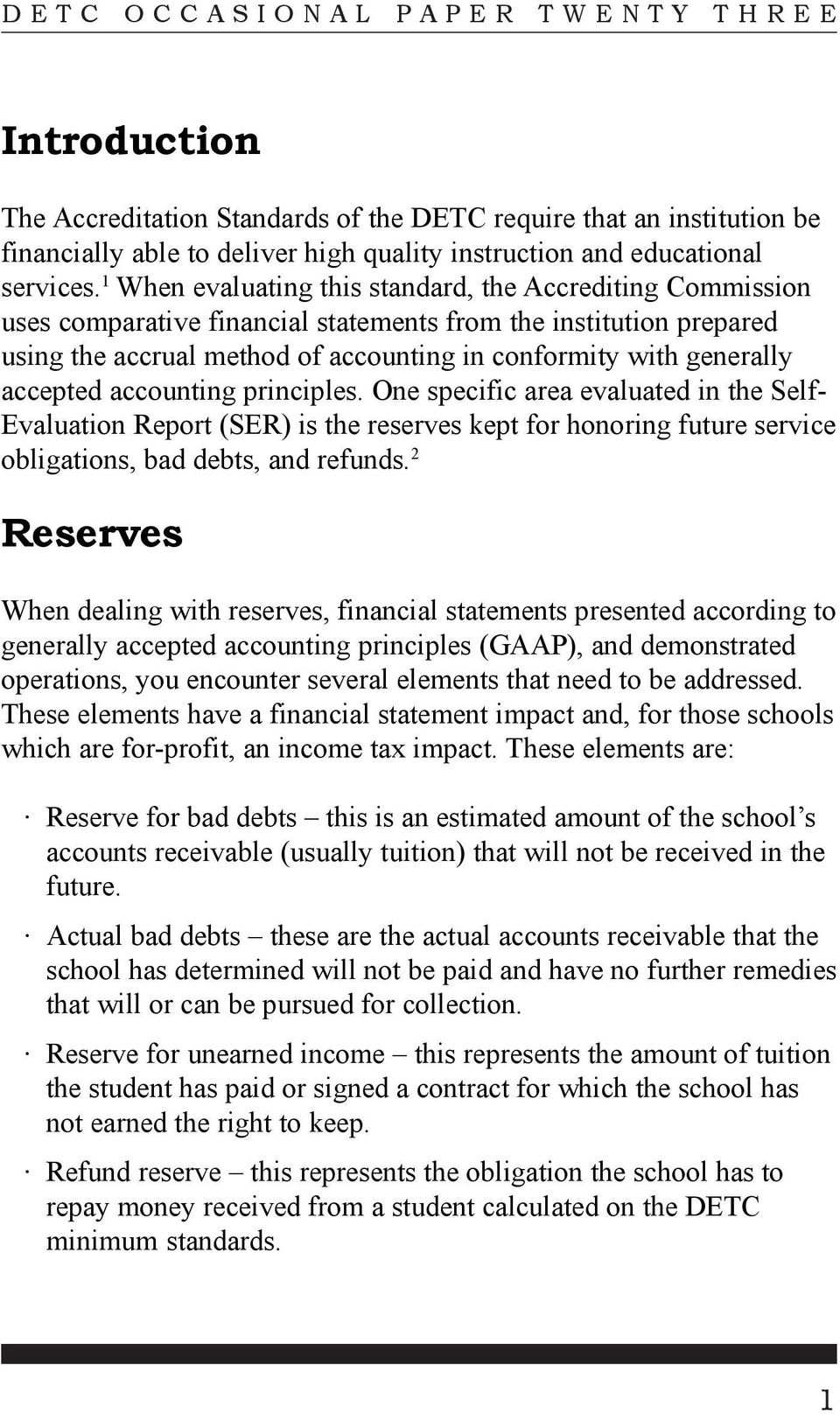 accepted accounting principles. One specific area evaluated in the Self- Evaluation Report (SER) is the reserves kept for honoring future service obligations, bad debts, and refunds.