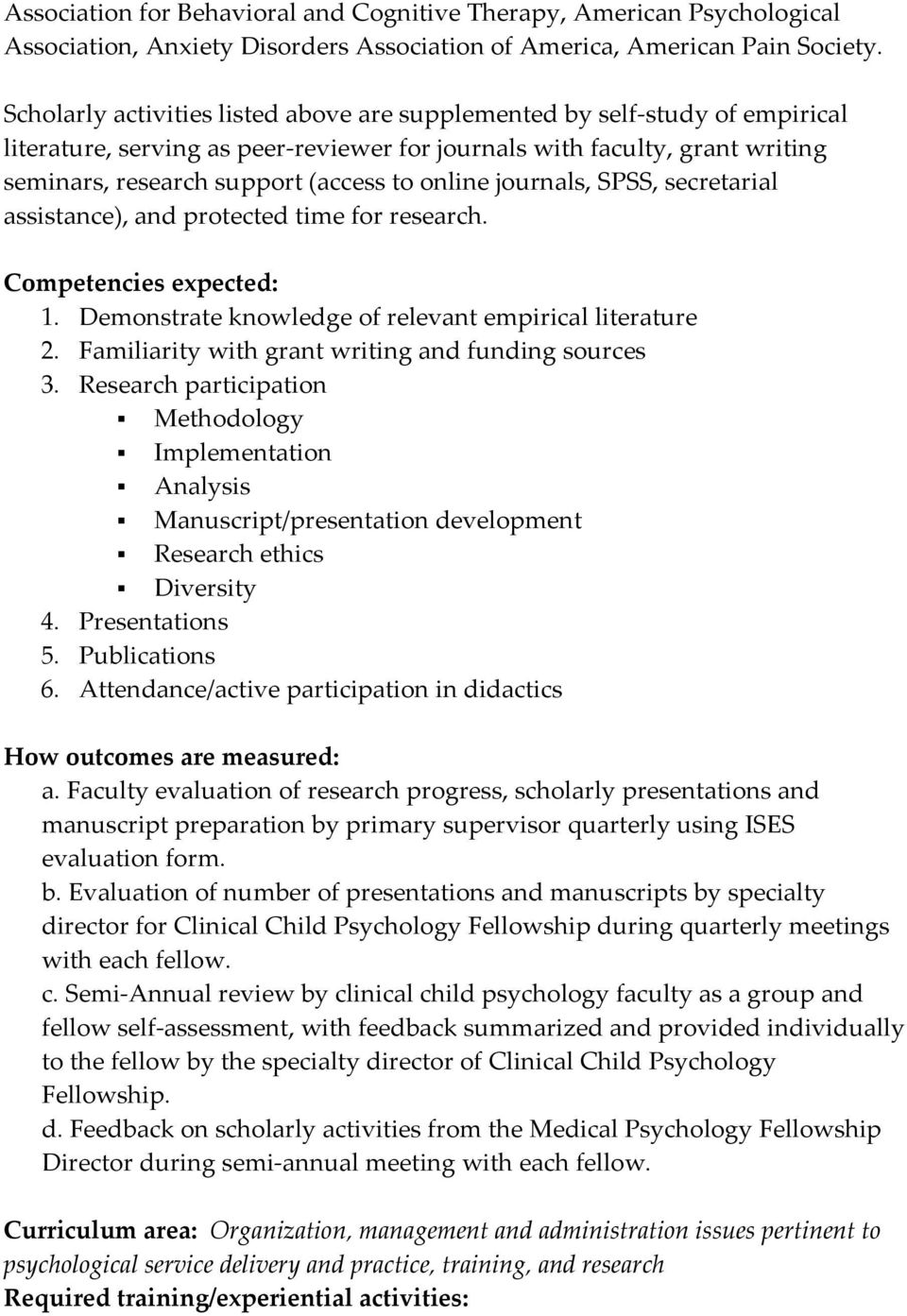 online journals, SPSS, secretarial assistance), and protected time for research. Competencies expected: 1. Demonstrate knowledge of relevant empirical literature 2.