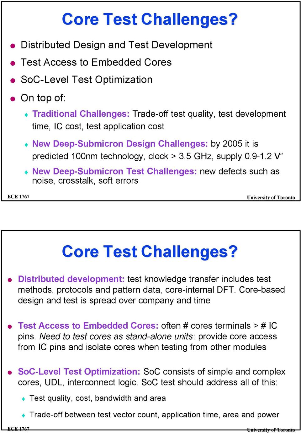 application cost New Deep-Submicron Design Challenges: by 2005 it is predicted 100nm technology, clock > 3.5 GHz, supply 0.9-1.