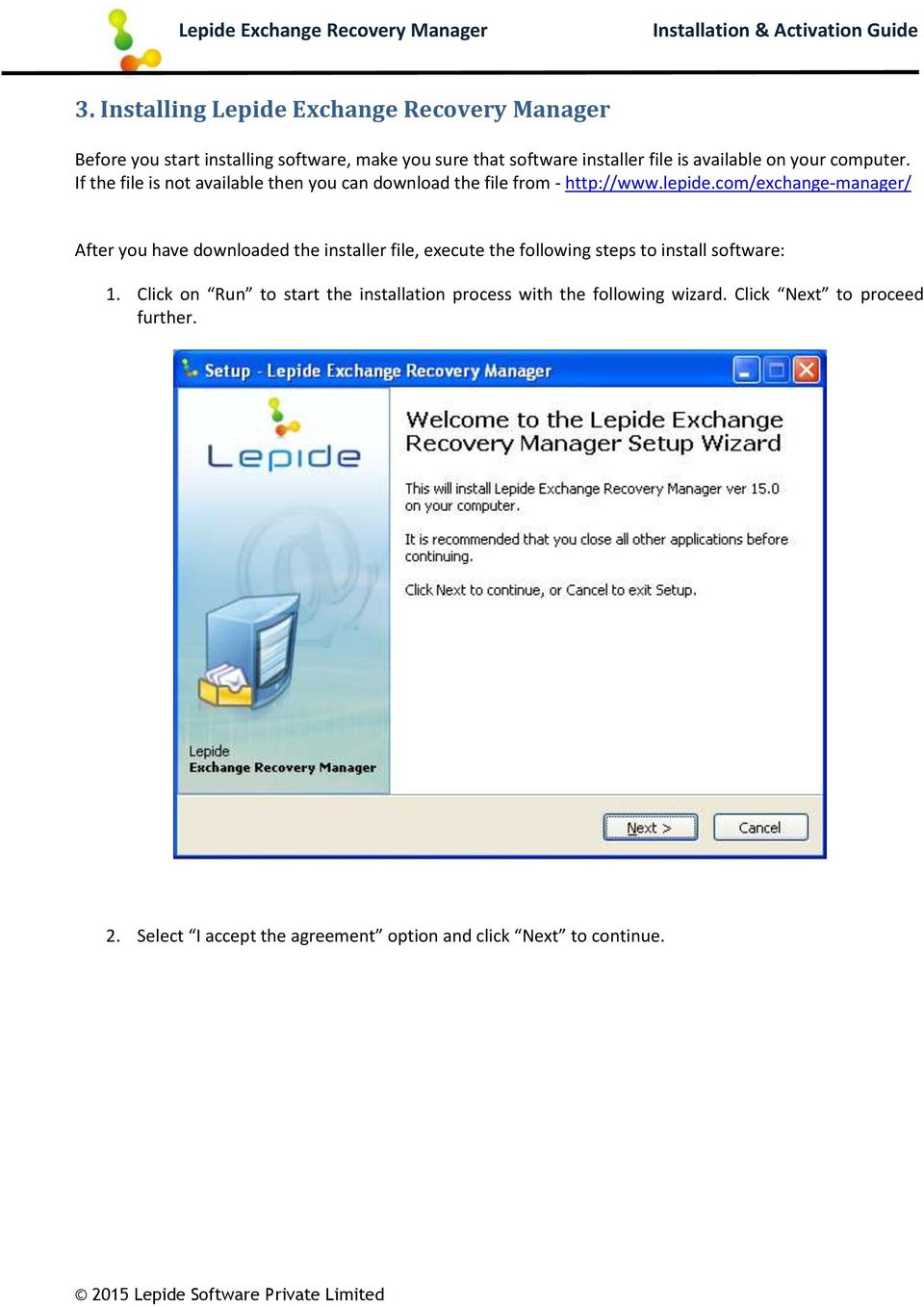 com/exchange-manager/ After you have downloaded the installer file, execute the following steps to install software: 1.