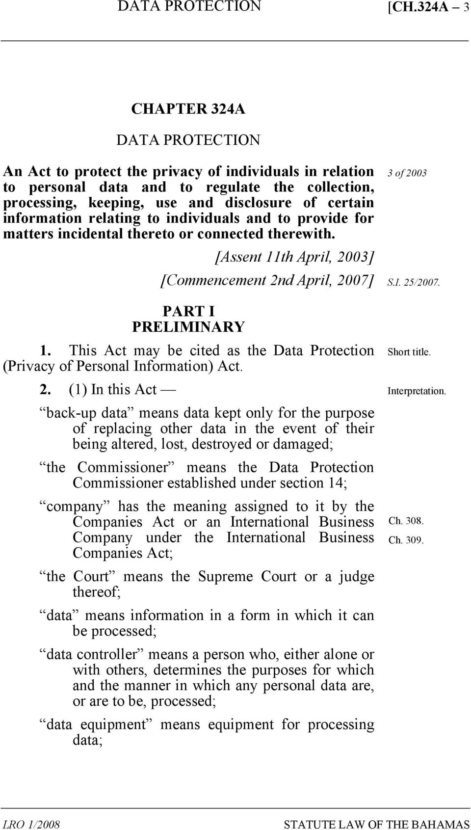 This Act may be cited as the Data Protection (Privacy of Personal Information) Act. 2.