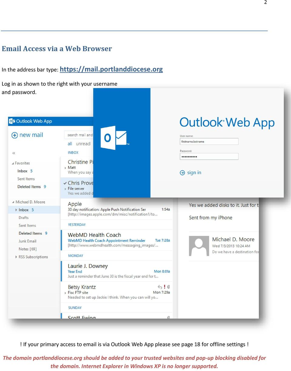 ! If your primary access to email is via Outlook Web App please see page 18 for offline settings!