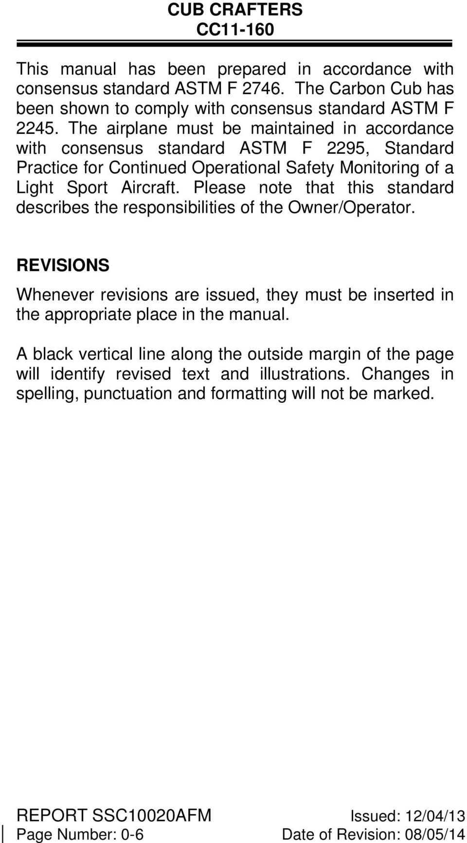 Please note that this standard describes the responsibilities of the Owner/Operator.  REVISIONS Whenever