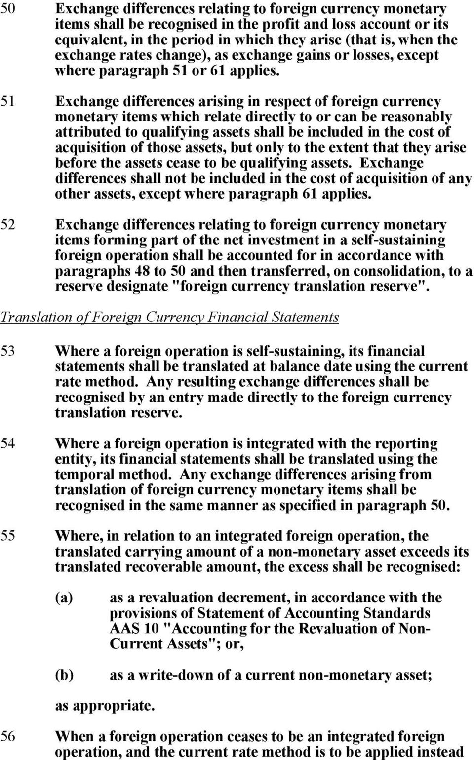 51 Exchange differences arising in respect of foreign currency monetary items which relate directly to or can be reasonably attributed to qualifying assets shall be included in the cost of