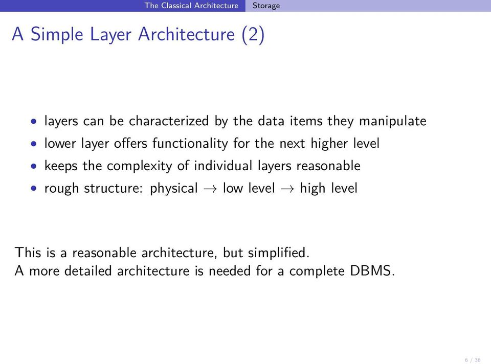 of individual layers reasonable rough structure: physical low level high level This is a