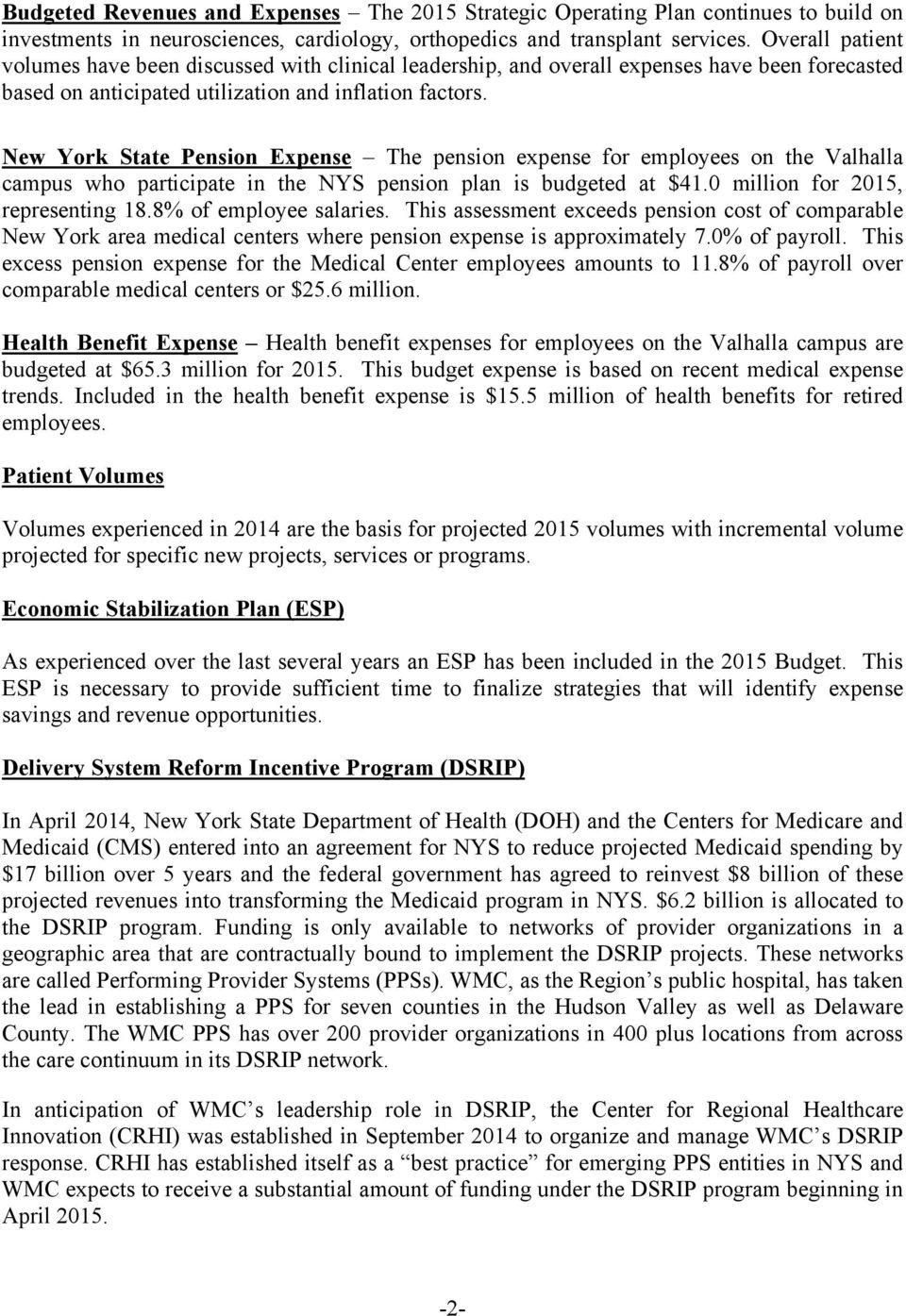 New York State Pension Expense The pension expense for employees on the Valhalla campus who participate in the NYS pension plan is budgeted at $41.0 million for 2015, representing 18.