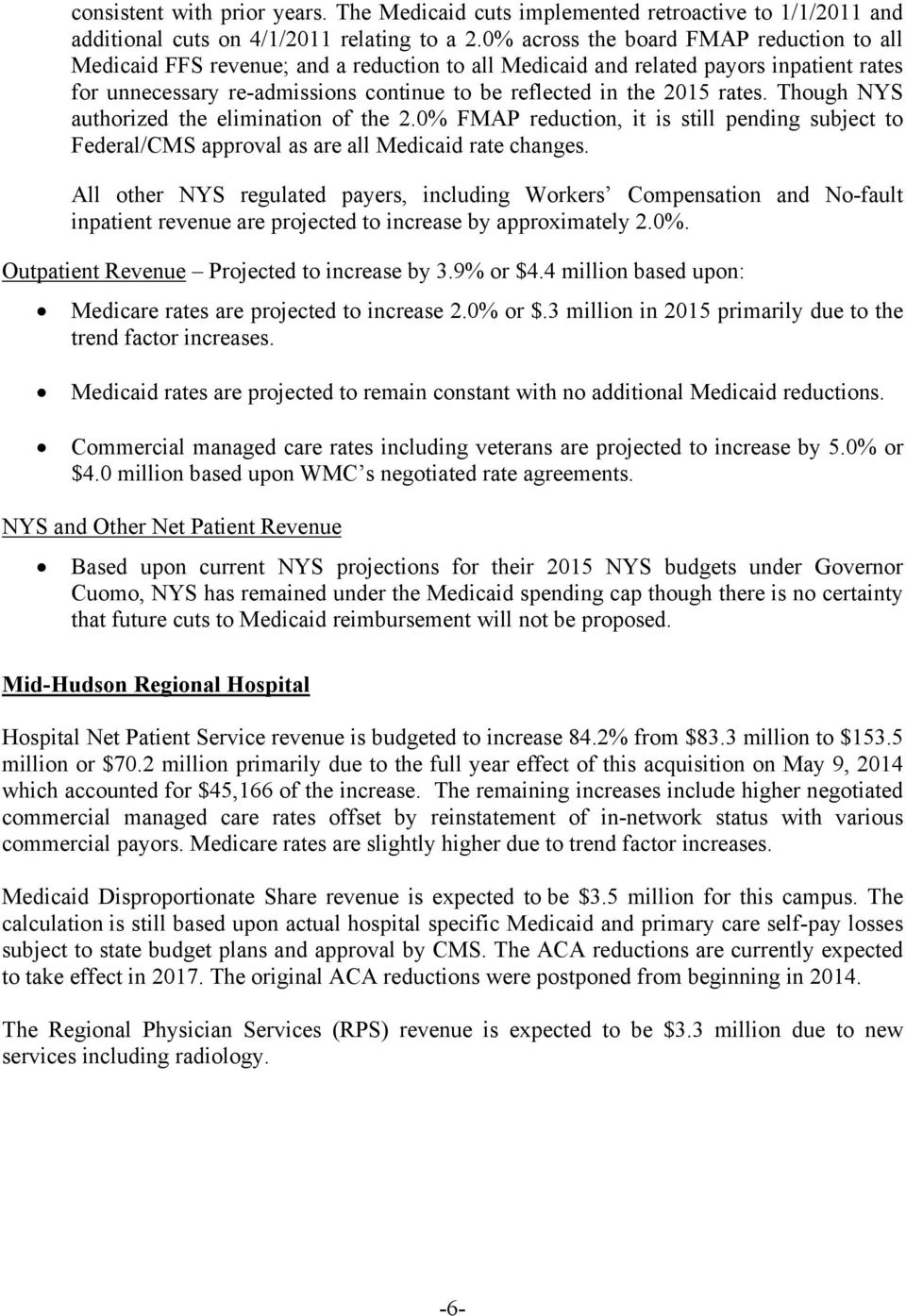 rates. Though NYS authorized the elimination of the 2.0% FMAP reduction, it is still pending subject to Federal/CMS approval as are all Medicaid rate changes.