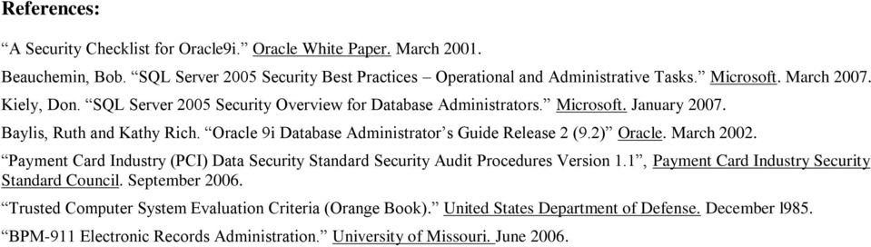 Oracle 9i Database Administrator s Guide Release 2 (9.2) Oracle. March 2002. Payment Card Industry (PCI) Data Security Standard Security Audit Procedures Version 1.