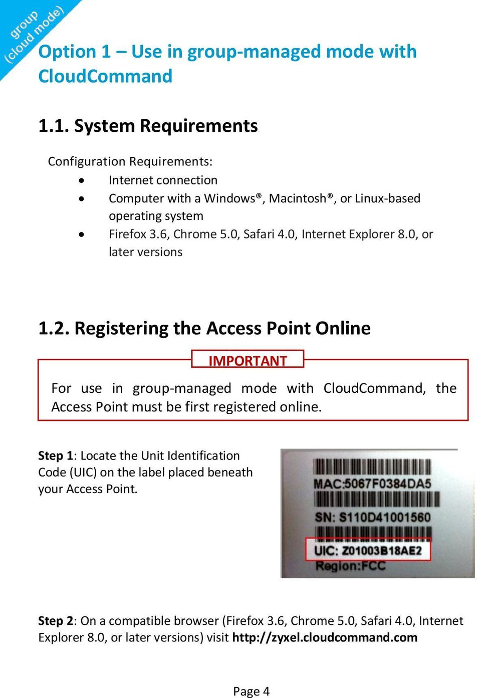 Registering the Access Point Online IMPORTANT For use in group-managed mode with CloudCommand, the Access Point must be first registered online.