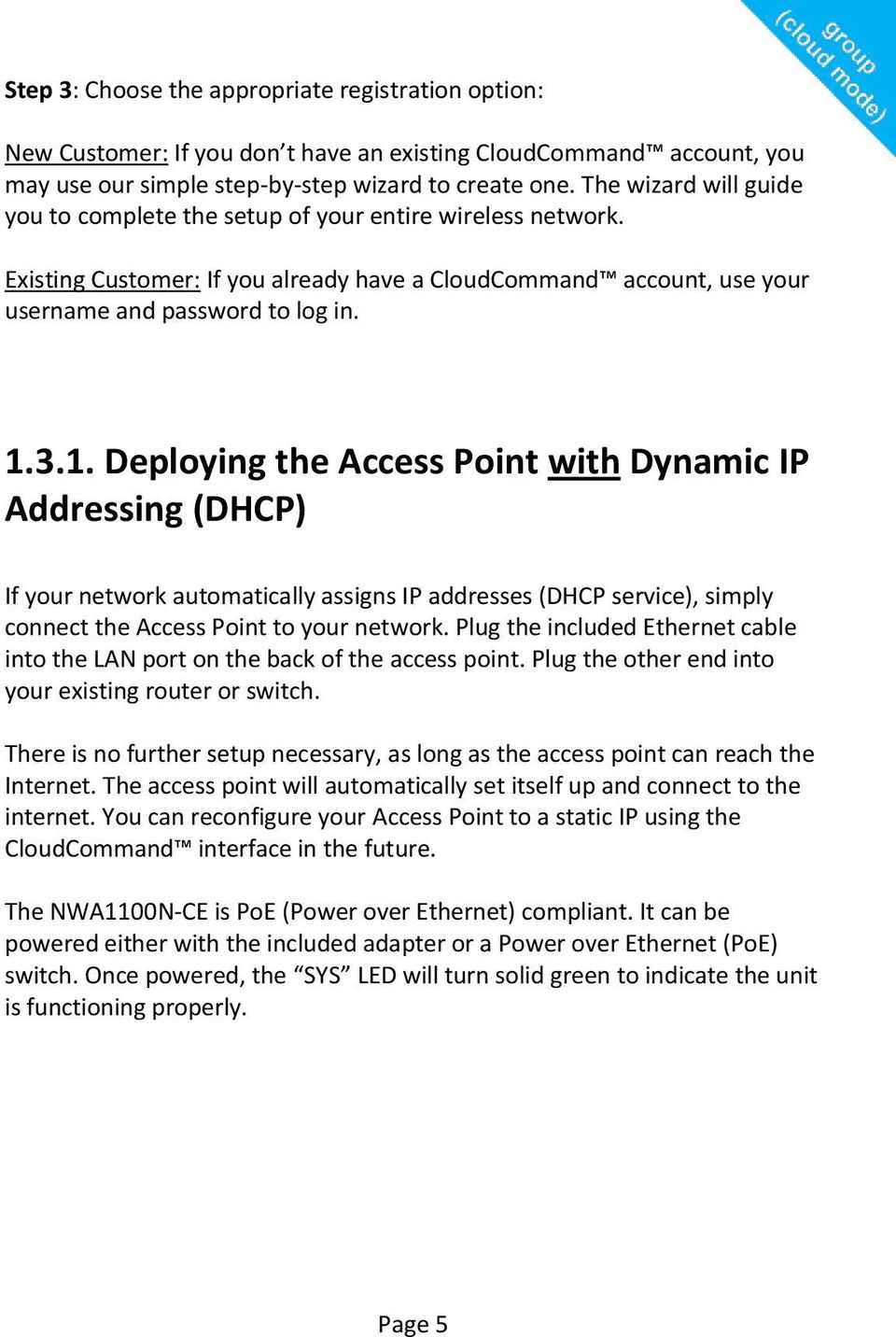3.1. Deploying the Access Point with Dynamic IP Addressing (DHCP) If your network automatically assigns IP addresses (DHCP service), simply connect the Access Point to your network.