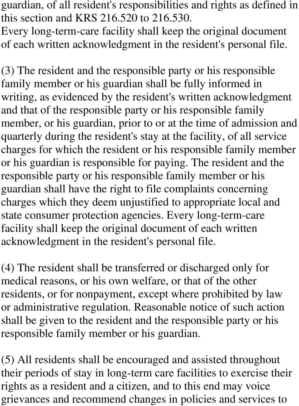 (3) The resident and the responsible party or his responsible family member or his guardian shall be fully informed in writing, as evidenced by the resident's written acknowledgment and that of the