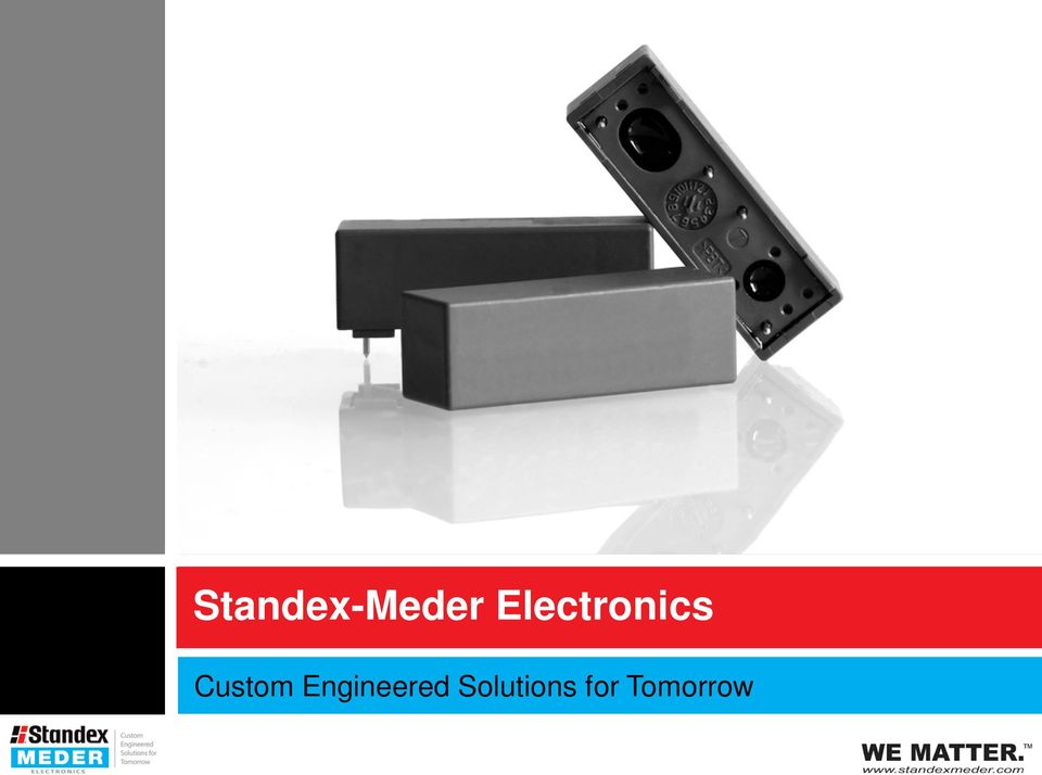 Standex-Meder Electronics  Custom Engineered Solutions for