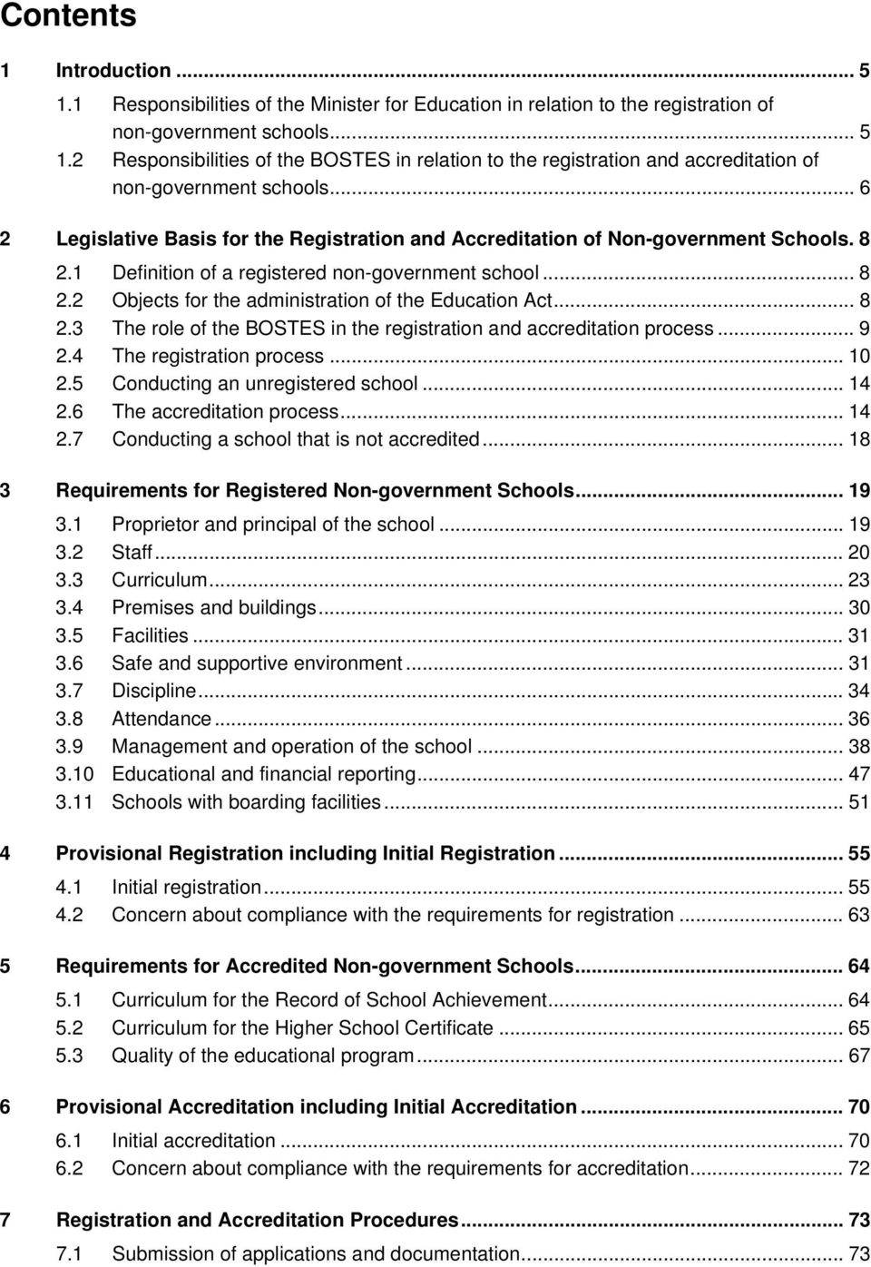 .. 8 2.3 The role of the BOSTES in the registration and accreditation process... 9 2.4 The registration process... 10 2.5 Conducting an unregistered school... 14 2.