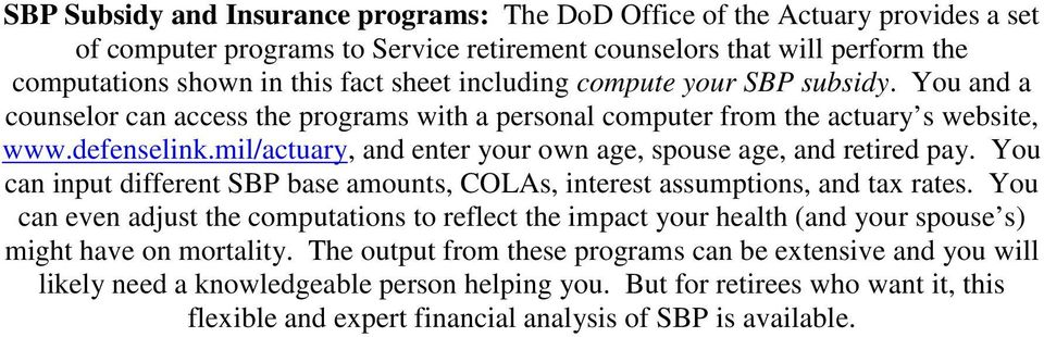 mil/actuary, and enter your own age, spouse age, and retired pay. You can input different SBP base amounts, COLAs, interest assumptions, and tax rates.