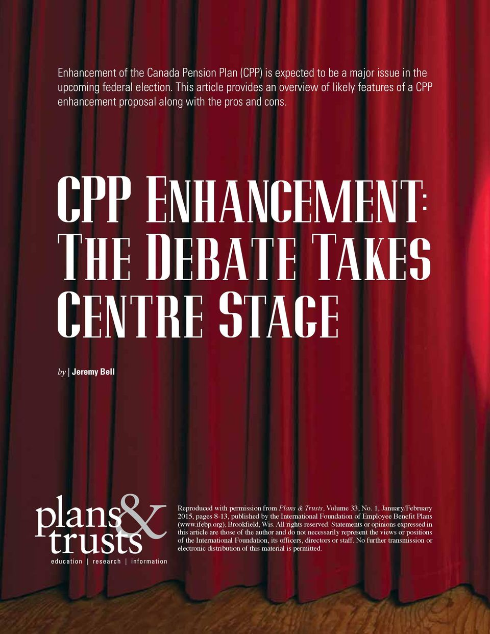 CPP Enhancement: The Debate Takes Centre Stage by Jeremy Bell Reproduced with permission from Plans & Trusts, Volume 33, No.