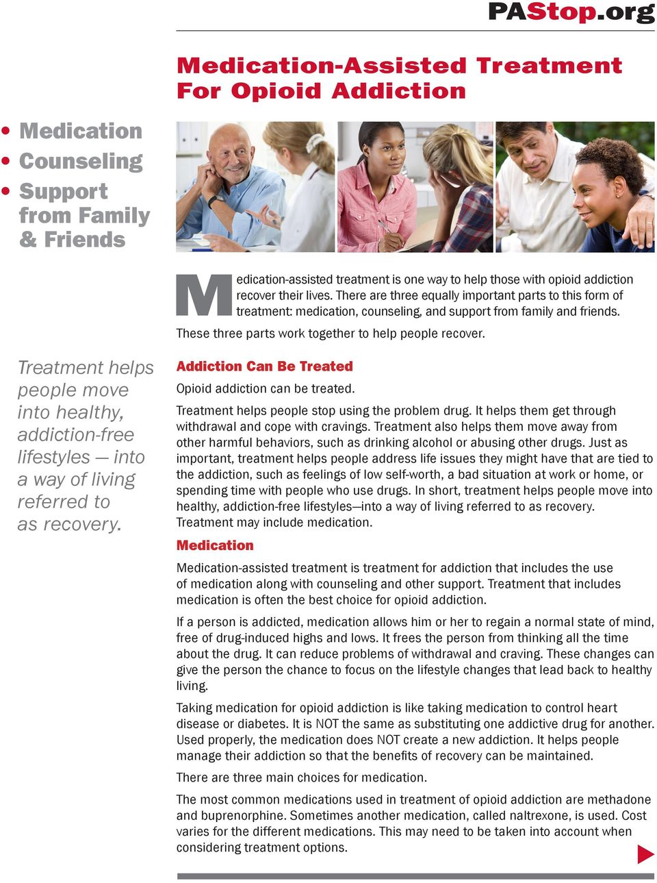 Treatment helps people move into healthy, addiction-free lifestyles into a way of living referred to as recovery. Addiction Can Be Treated Opioid addiction can be treated.