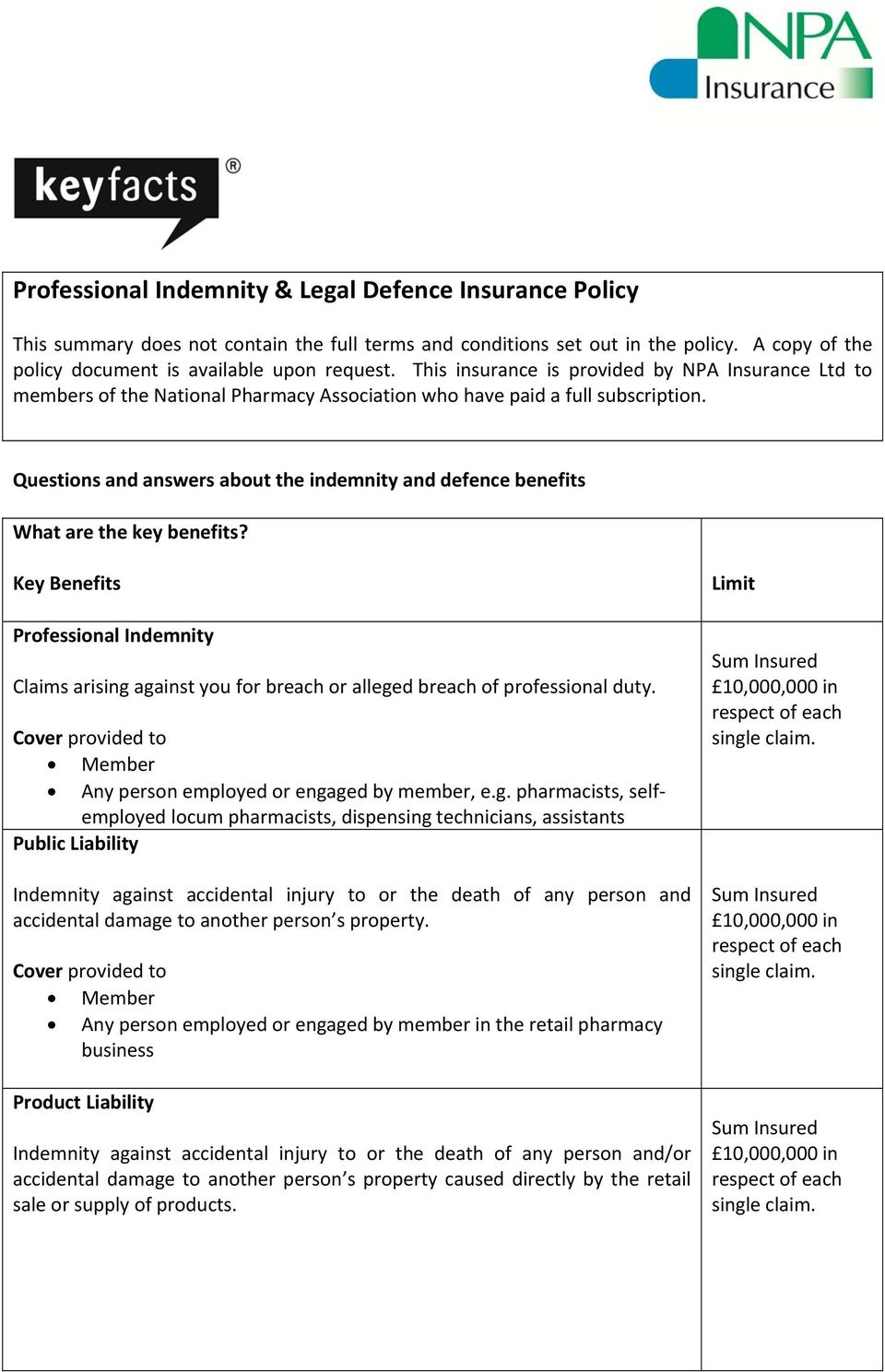 Questions and answers about the indemnity and defence benefits What are the key benefits?