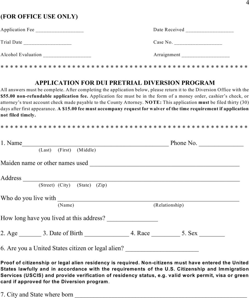 After completing the application below, please return it to the Diversion Office with the $55.00 non-refundable application fee.