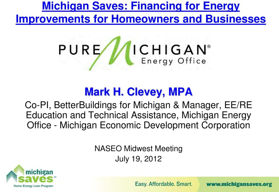 Clevey, MPA Co-PI, BetterBuildings for Michigan & Manager, EE/RE