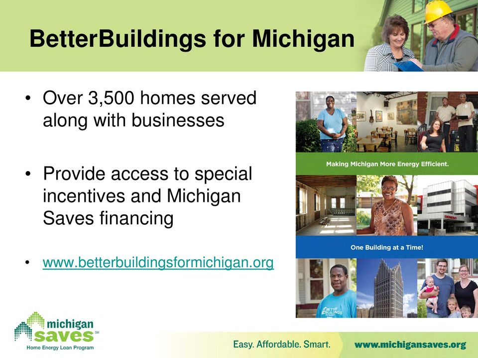 access to special incentives and Michigan