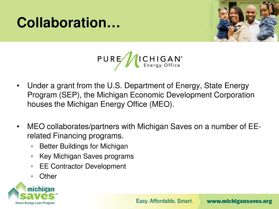 Corporation houses the Michigan Energy Office (MEO).