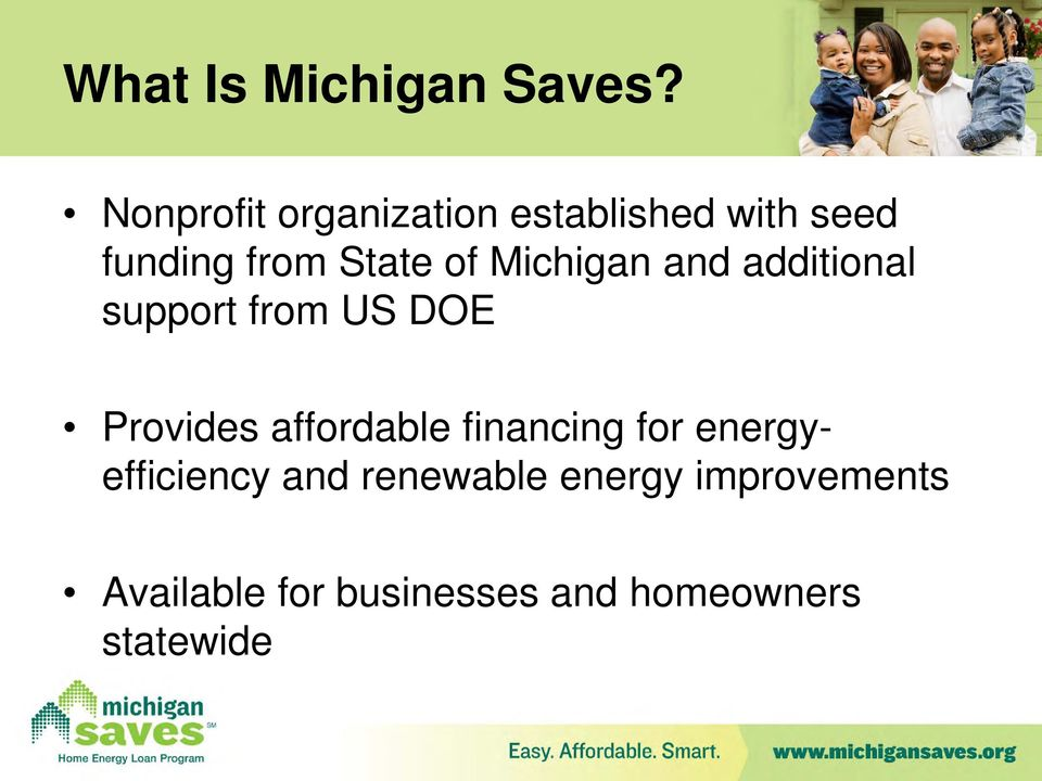 Michigan and additional support from US DOE Provides affordable