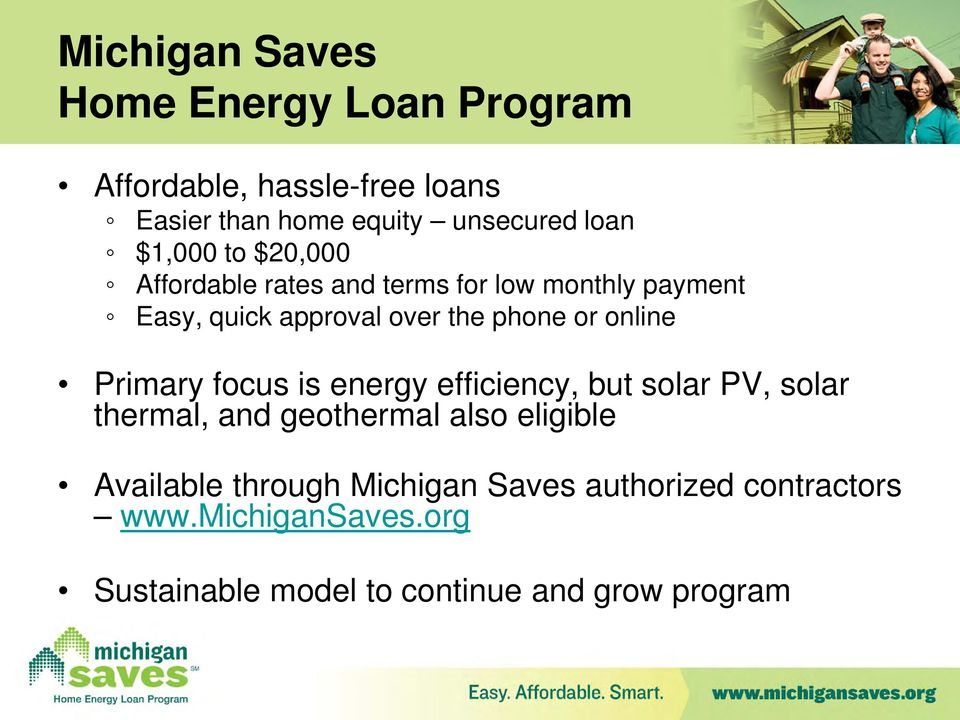 online Primary focus is energy efficiency, but solar PV, solar thermal, and geothermal also eligible Available
