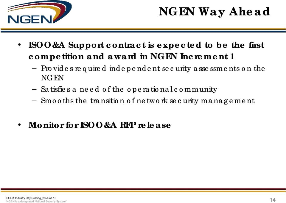 NGEN Satisfies a need of the operational community Smooths the transition of network