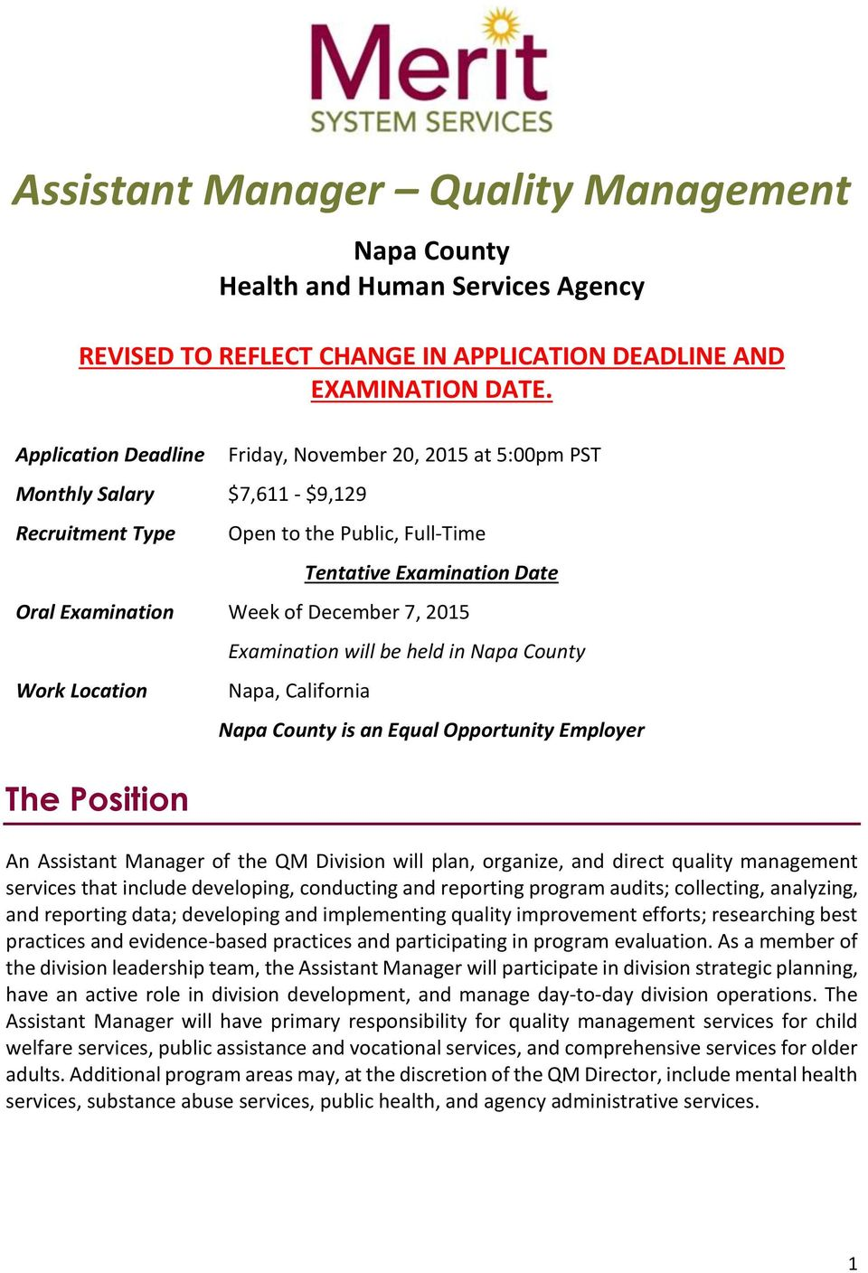 7, 2015 Work Location The Position Examination will be held in Napa County Napa, California Napa County is an Equal Opportunity Employer An Assistant Manager of the QM Division will plan, organize,