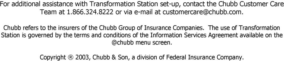Chubb refers to the insurers of the Chubb Group of Insurance Companies.
