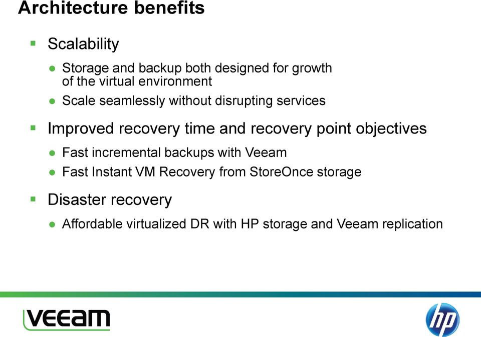 recovery point objectives Fast incremental backups with Veeam Fast Instant VM Recovery from