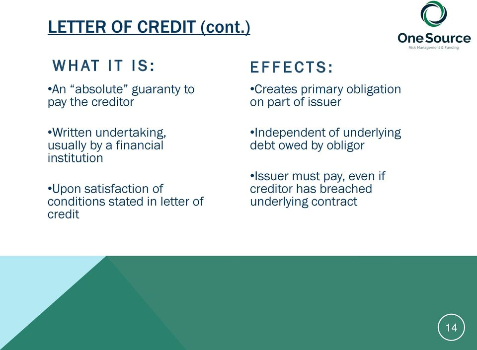 financial institution Upon satisfaction of conditions stated in letter of credit EFFECTS: