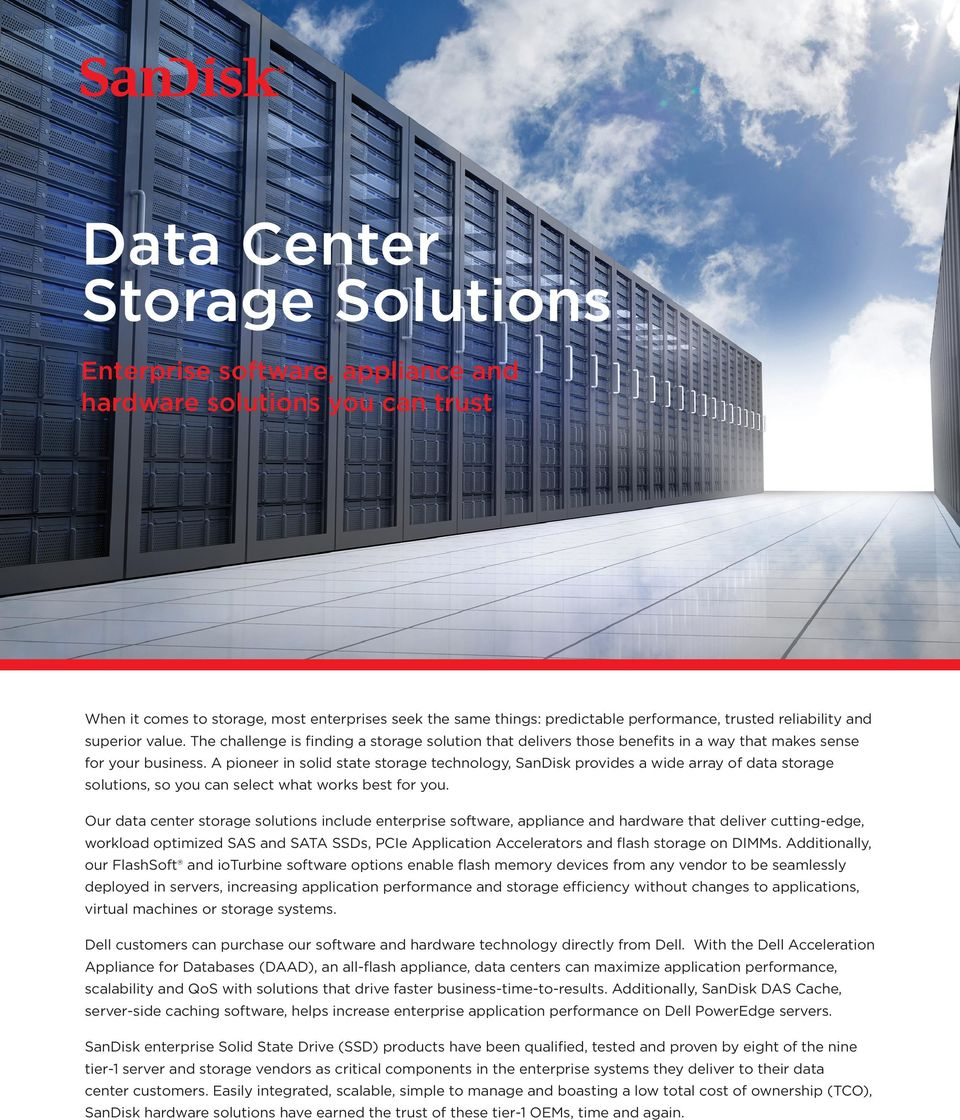 A pioneer in solid state storage technology, SanDisk provides a wide array of data storage solutions, so you can select what works best for you.