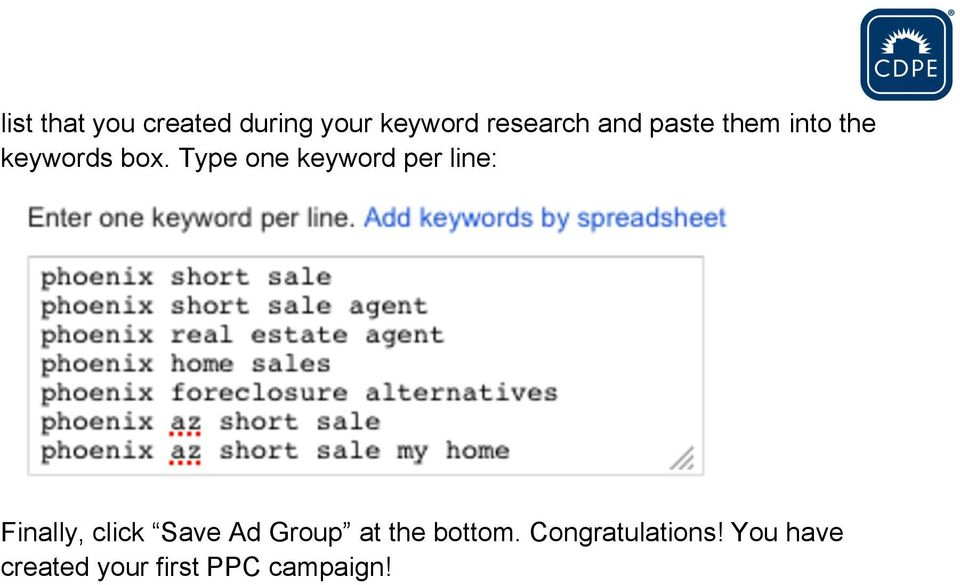 Type one keyword per line: Finally, click Save Ad