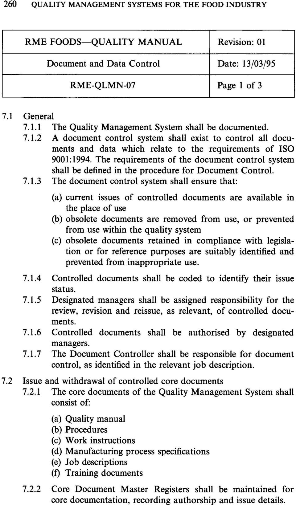 The requirements of the document control system shall be defined in the procedure for Document Control. 7.1.