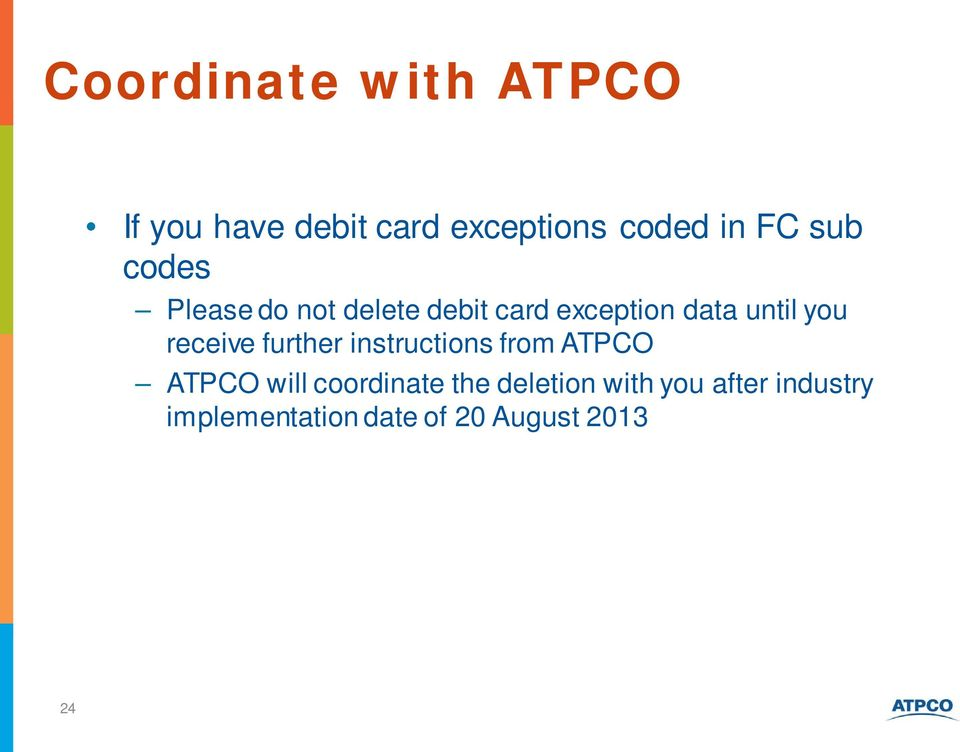 receive further instructions from ATPCO ATPCO will coordinate the