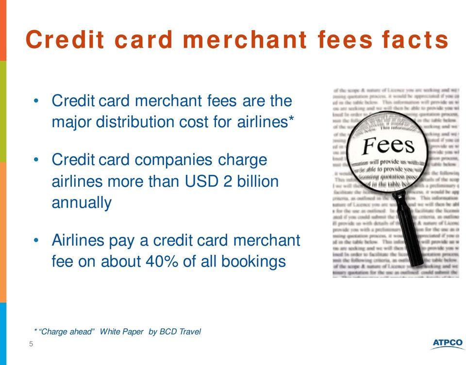 more than USD 2 billion annually Airlines pay a credit card merchant