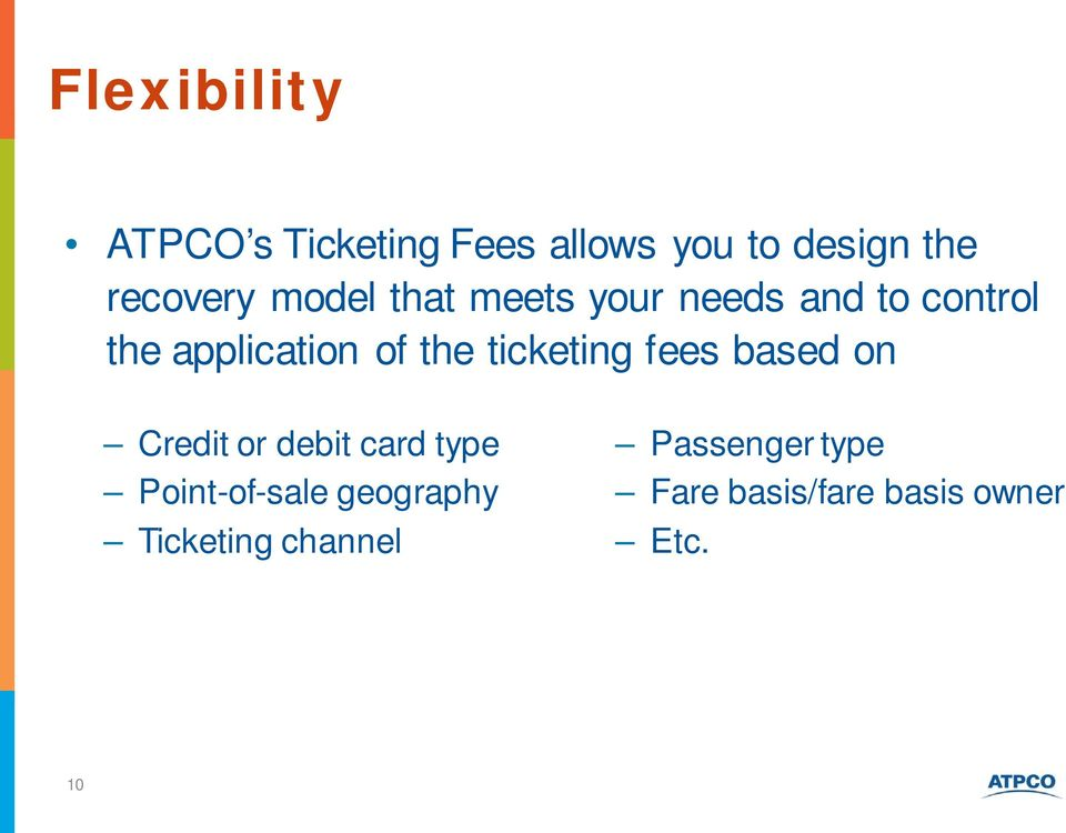 ticketing fees based on Credit or debit card type Point-of-sale