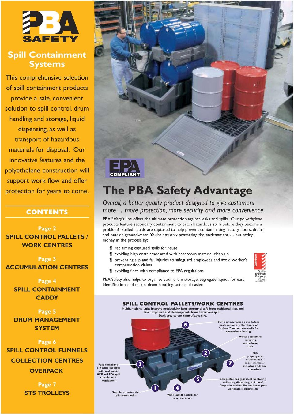 CONTENTS Page 2 SPILL CONTROL PALLETS / WORK CENTRES Page 3 ACCUMULATION CENTRES Page 4 SPILL CONTAINMENT CADDY Page 5 DRUM MANAGEMENT SYSTEM The PBA Safety Advantage Overall, a better quality