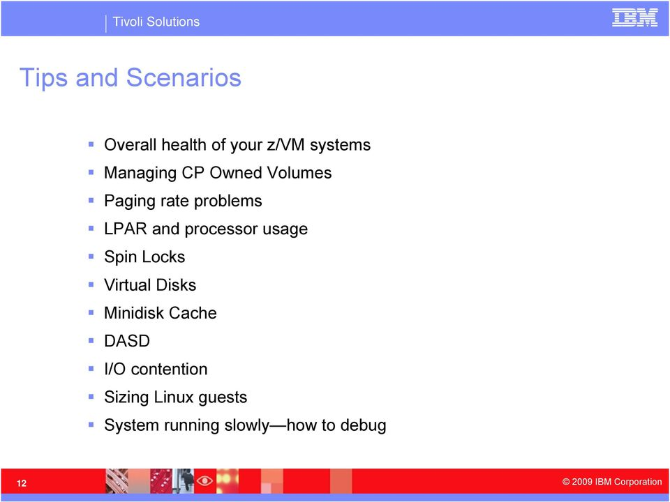 Tips on Monitoring and Managing your z/vm and Linux on