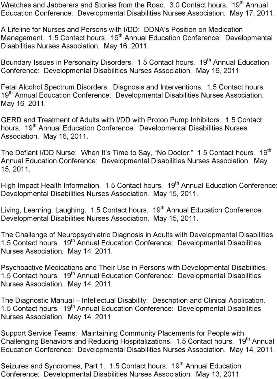 May 16, 2011. Boundary Issues in Personality Disorders. 1.5 Contact hours. 19 th Annual Education Conference: Developmental Disabilities Nurses Association. May 16, 2011.