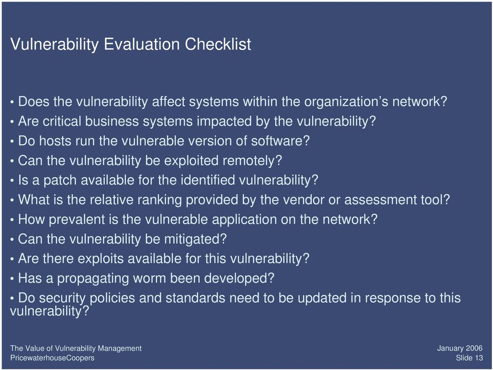 What is the relative ranking provided by the vendor or assessment tool? How prevalent is the vulnerable application on the network? Can the vulnerability be mitigated?